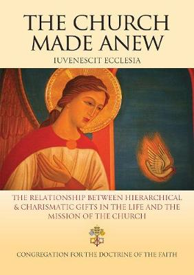 The Church Made Anew: Iuvenescit Ecclesia