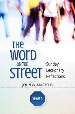 The Word on the Street, Year A: Sunday Lectionary Reflections