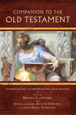 A Companion to the Old Testament: Introduction, Interpretation, Application