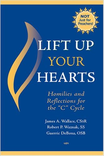 Lift Up Your Hearts Homilies - Cycle C