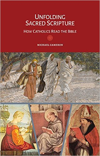 Unfolding Sacred Scripture: How Catholic Read the Bible