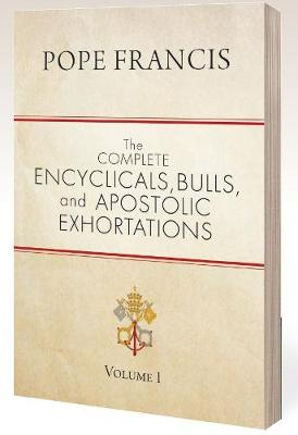 Complete Encyclicals, Bulls, and Apostolic Exhortations: Volume 1