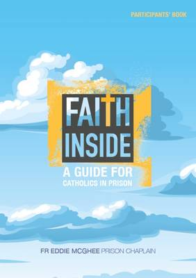Faith Inside: A Guide for Catholics in Prison - Participant's Book