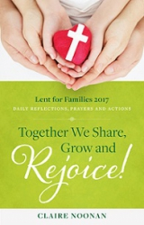 Together We Share, Grow and Rejoice!: Lent for Families 2017