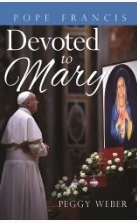 Pope Francis Devoted To Mary