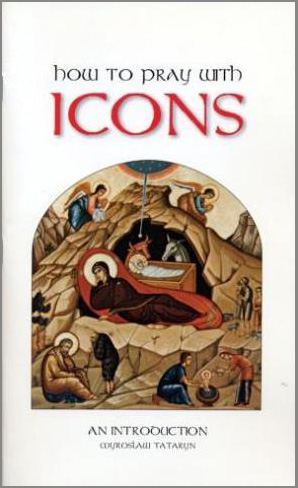 How to Pray With Icons: An Introduction