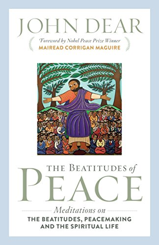 Beatitudes of Peace: Meditations on the Beatitudes, Peacemaking & the Spiritual Life