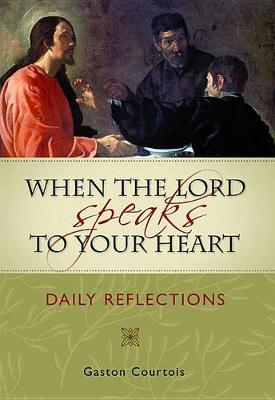 When the Lord Speaks to Your Heart: Daily Reflections