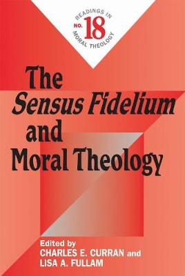 The Sensus Fidelium and Moral Theology: Readings in Moral Theology