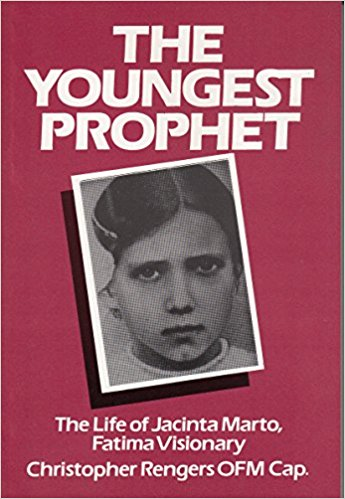 The Youngest Prophet: The Life of Jacinta Marto, Fatima Visionary