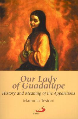 Our Lady Of Guadalupe: History and Meaning of the apparitions