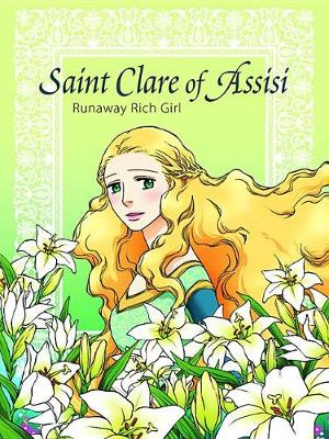 Saint Clare of Assisi Runaway Rich Girl