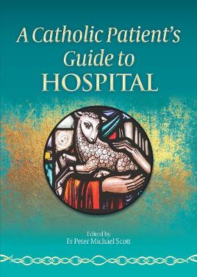 A Catholic Patient's Guide to Hospital