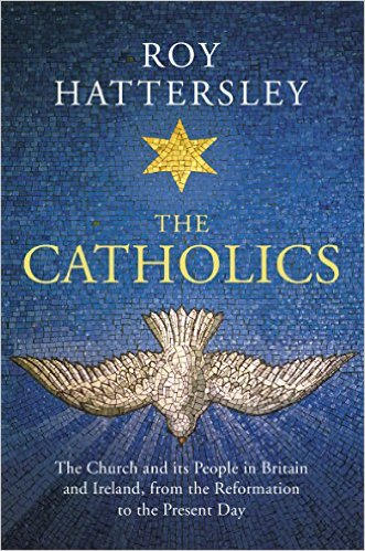 The Catholics: The Church and its People in Britain and Ireland from the Reformation to the Present