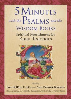 5 Minutes with the Psalms and the Wisdom Books: Spiritual Nourishment for Busy Teachers