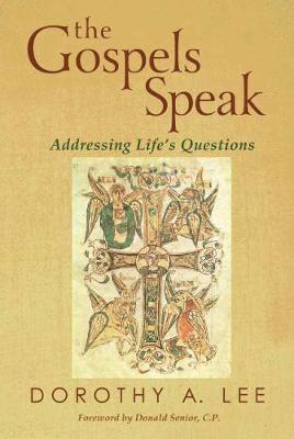 The Gospels Speak: Addressing Life's Questions