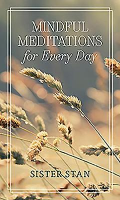Mindful Meditations for Every Day