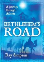 Bethlehem's Road: A journey through Advent
