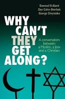 Why Can't They Get Along?: A Conversation Between a Muslim, a Jew and a Christian
