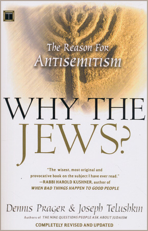 Why the Jews?: The Reason for Anti-Semitism