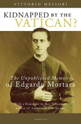 Kidnapped by the Vatican?: The Unpublished Memoirs of Edgardo Mortara