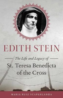 Edith Stein: The Life and Legacy of St. Teresa Benedicta of the Cross
