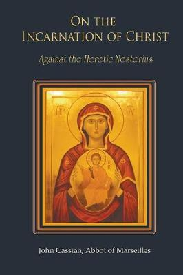 On The Incarnation of Christ: Against the Heretic Nestorius