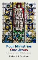 Four Ministries, One Jesus: Exploring Your Vocation With The Four Gospels