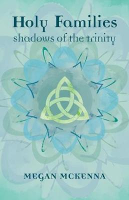 Holy Families: Shadows of the Trinity