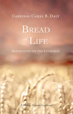 Bread of Life: Reflections on the Eucharist