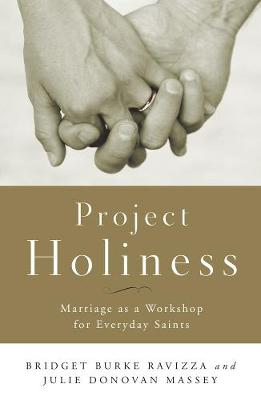Project Holiness Marriage as a Workshop for Everyday Saints