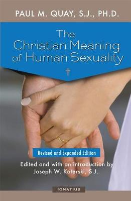 The Christian Meaning of Human Sexuality - Revised and Expanded Edition