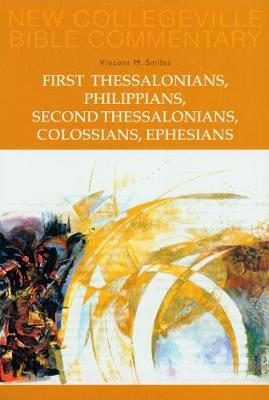 First Thessalonians, Philippians, Second Thessalonians, Colossians, Ephesians: Vol. 8 (Collegeville)