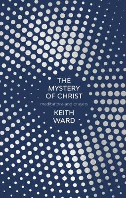 The Mystery of Christ: Meditations and Prayers