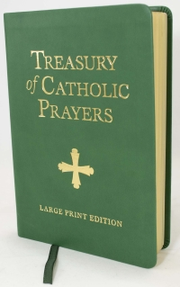 Treasury of Catholic Prayers: Large Print Edition
