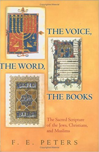 The Voice, the Word, the Books: The Sacred  Scripture of the Jews, Christians and Muslims