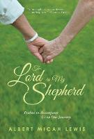 Lord Is My Shepherd: Psalms to Accompany Us on Our Journey