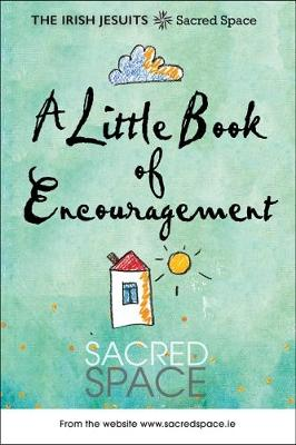 A Little Book of Encouragement: Sacred Space
