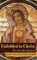 Enfolded in Christ: The Inner Life of a Priest