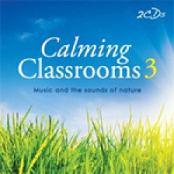 Calming Classrooms 3 Music and the Sound of Nature CD