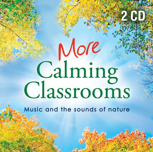 More Calming Classrooms 2 CDs
