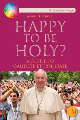Happy to be Holy: A guide to Pope Francis' message Gaudete et Exsultate