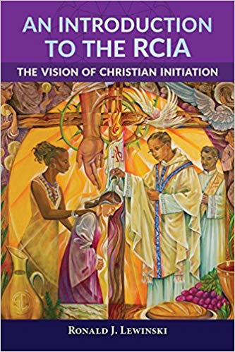 An Introduction to the RCIA: The Vision of Christian Initiation
