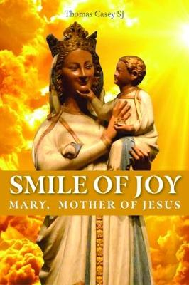 Smile of Joy: Mary, Mother of Jesus