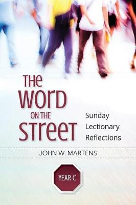 The Word on the Street, Year C: Sunday Lectionary Reflections
