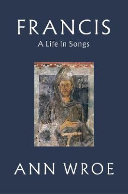 Francis: A Life in Songs