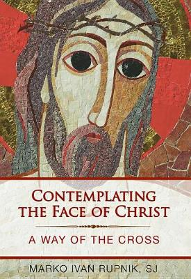 Contemplating the Face of Christ A Way of the Cross