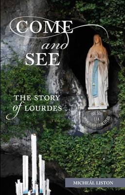 Come and See:The Story of Lourdes