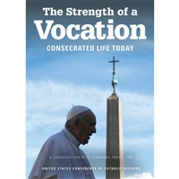 The Strength of a Vocation: Consecrated Life Today
