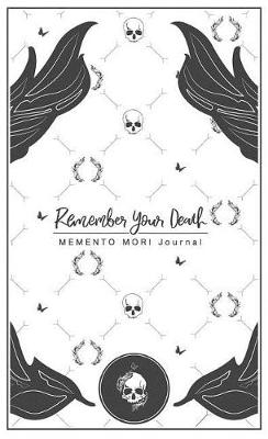 Remember Your Death Memento Mori Journal